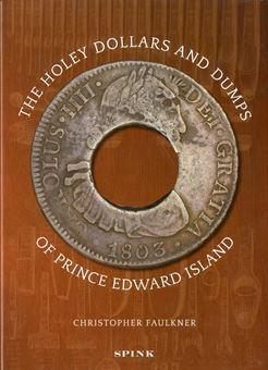 Picture of The Holey Dollars and Dumps of Prince Edward Island by Christopher Faulkner
